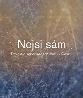 Projekt Nejsi sám se snaží snížit sebevražednost mužů v Česku