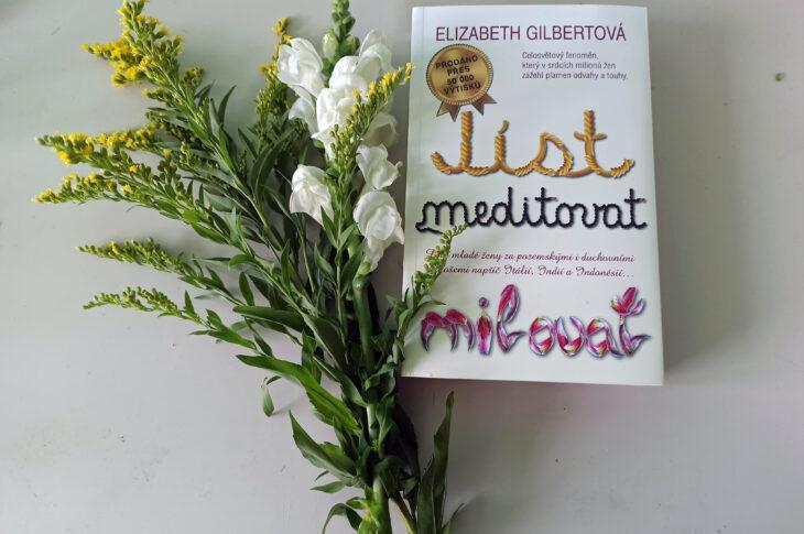 Inspirace z knihovny: Nikdy není pozdě změnit svůj život. Stačí jen Jíst, meditovat, milovat